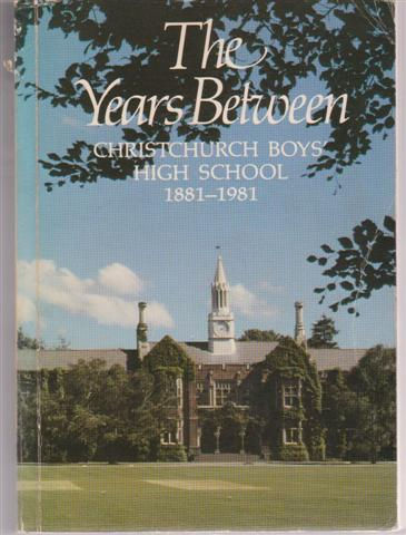cover image of The Years Between, Christchurch Boys High School 1881-1981 for sale in New Zealand