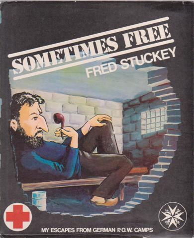 STUCKEY Fred, Sometimes Free, My Escapes from German POW Camps, for sale in New Zealand