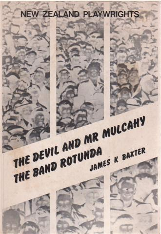BAXTER James K., The Devil and Mr Mulcahy / The Band Rotunda, for sale in New Zealand