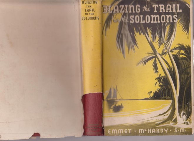 cover image of Blazing the Trail in the Solomons; Letters from the North Solomons of Rev. Emmet McHardy S. M.