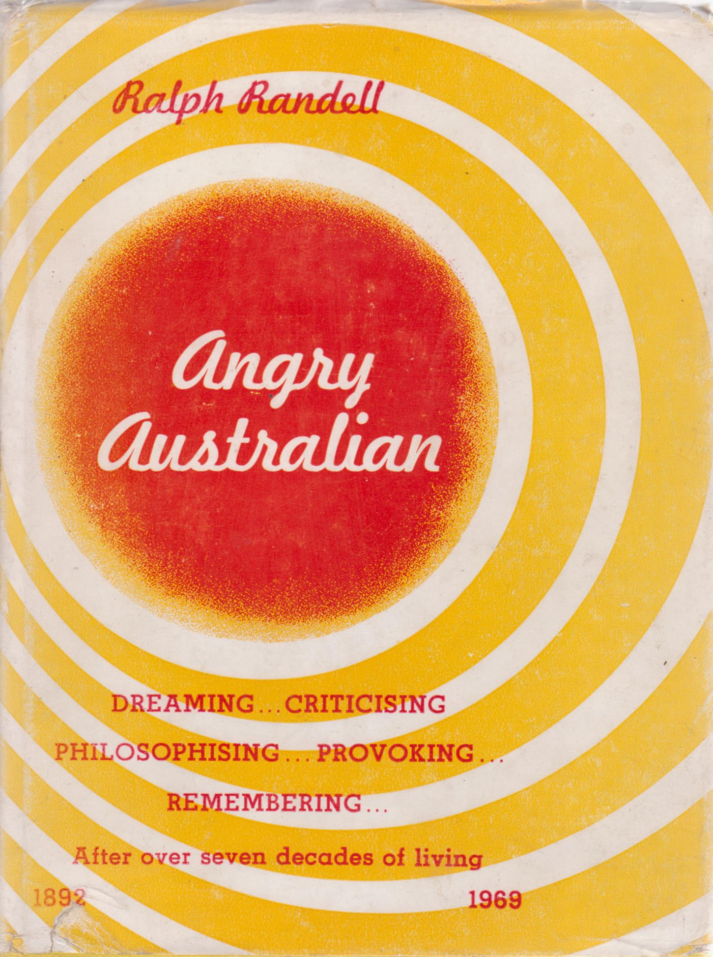 cover image of Angry Australian; Dreaming, Criticing, Philosophising, Provoking, Rembering.