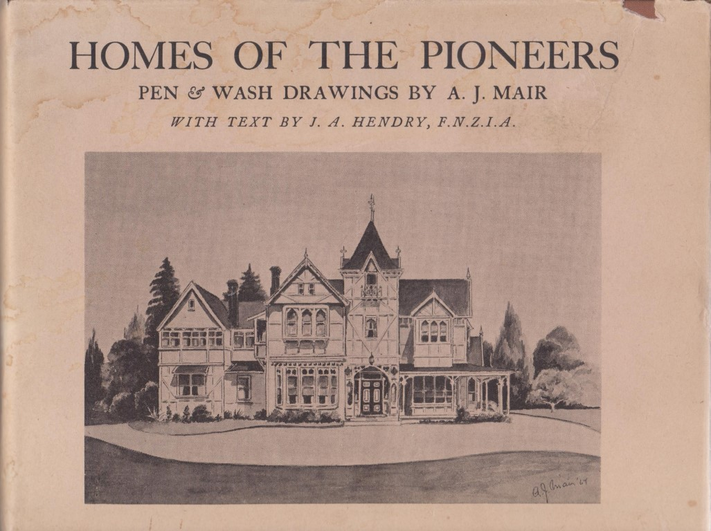 cover image of Homes of the Pioneers: Pen & Wash Drawings by A. J. Mair with text by J. A. Hendry.