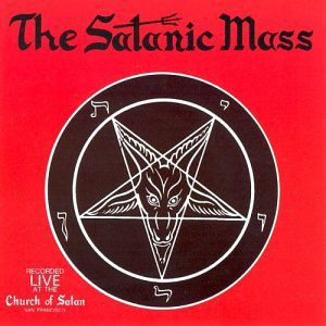 cover image of The Satanic Mass recorded by the Church of Satan