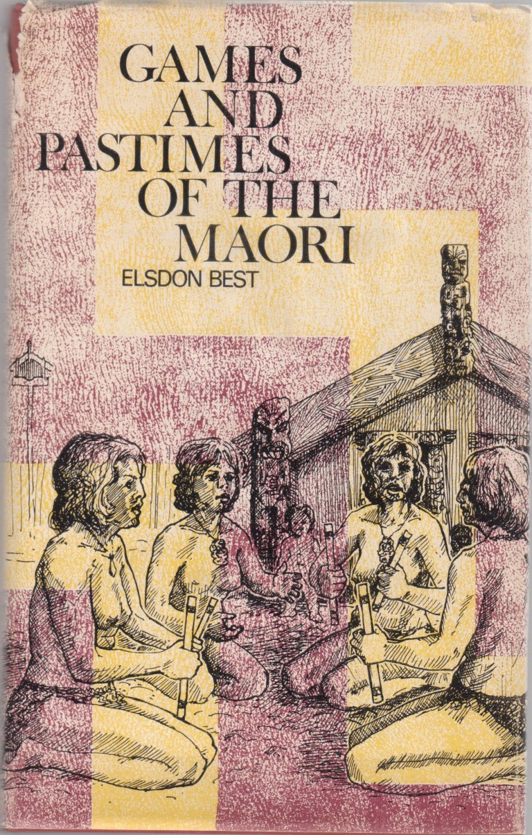 cover image of Games and Pastimes of the Maori : An Account of Various Exercises, Games and Pastimes of the Natives of New Zealand as Practised in Former Times, Including Some Inofrmation Concerning Their Vocal and Instrumental Music  for sale in New Zealand