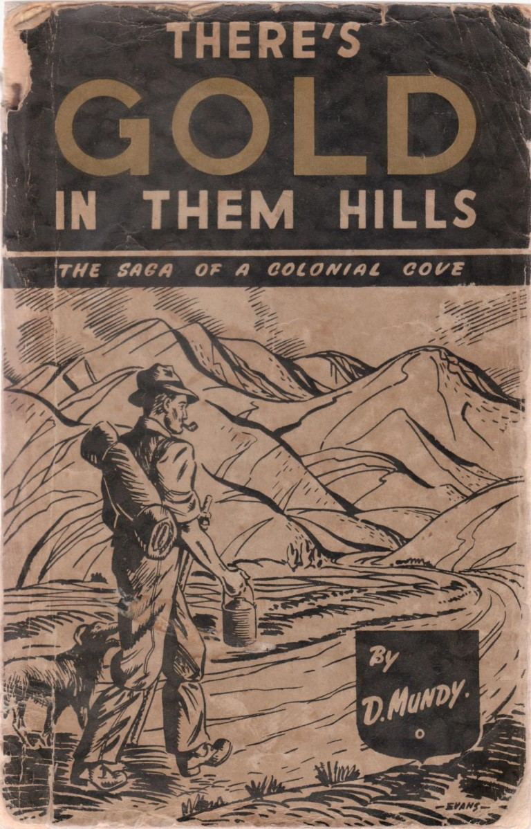 cover image of There's Gold in Them Hills, The Saga of a Colonial Cove for sale in New Zealand