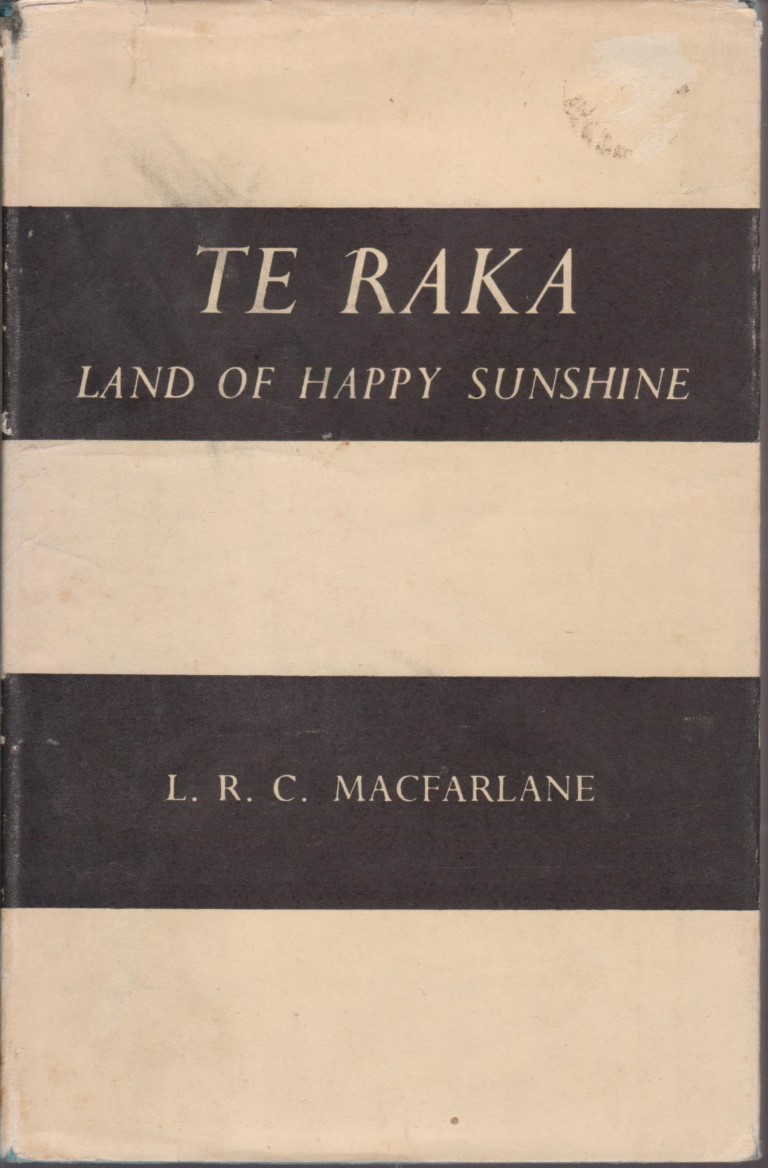 cover image of Te Raka: Land of Happy Sunshine by L R C MacFarlane for sale in New Zealand