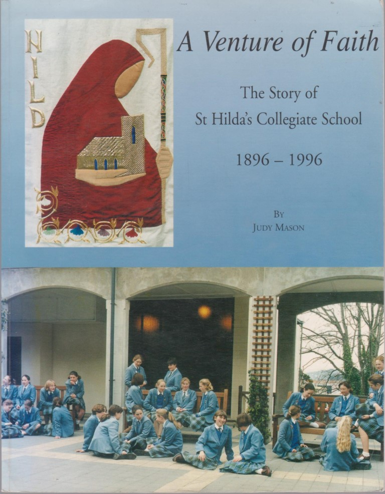 cover image of A Venture of Faith The story of St Hilda's Collegiate School 1896-1996 for sale in New Zealand