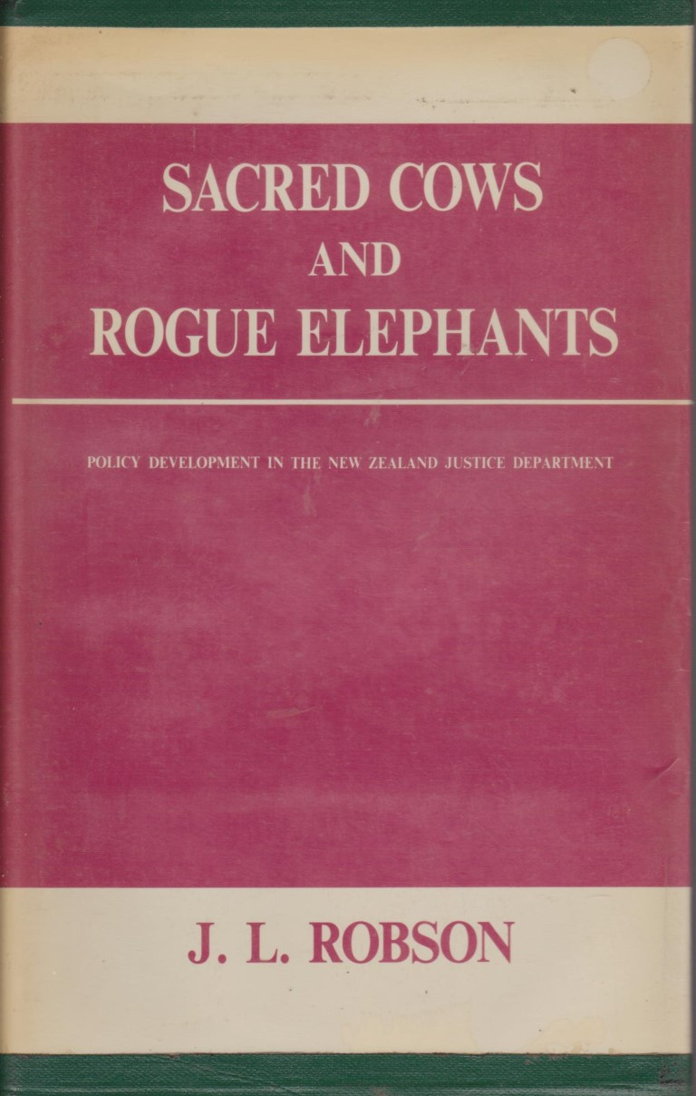 cover image of Sacred Cows and Rogue Elephants, policy development in the New Zealand Justice Department, for sale in New Zealand