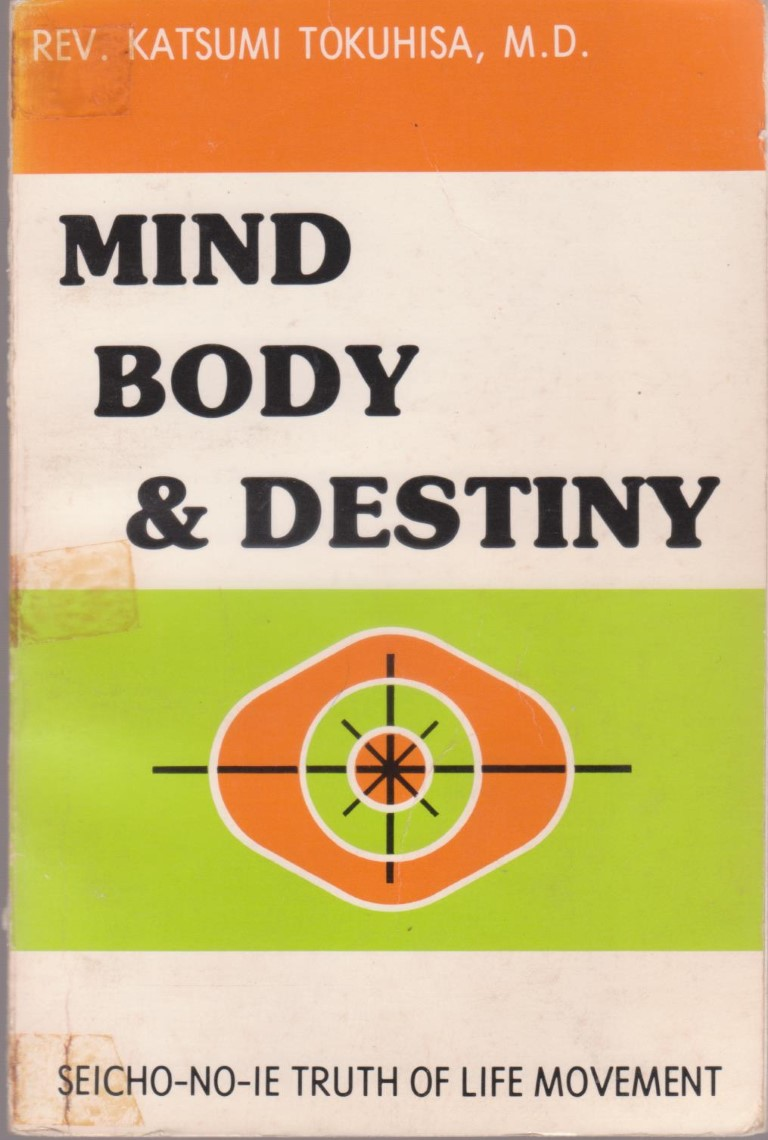 cover image of Mind, Body and Destiny, Seicho-No-Ie truth of Life Movement, for sale in New Zealand