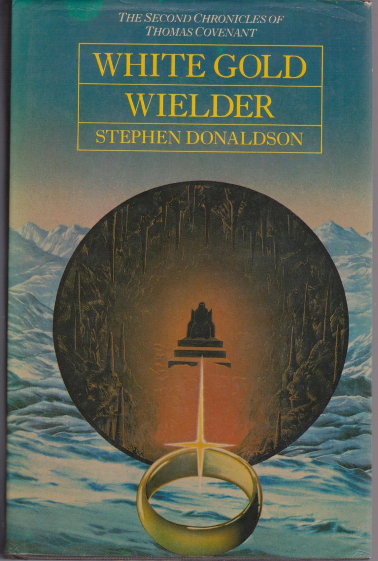 White Gold Wielder; Book Three of The Second Chronicles of Thomas Covenant , for sale in New Zealand
