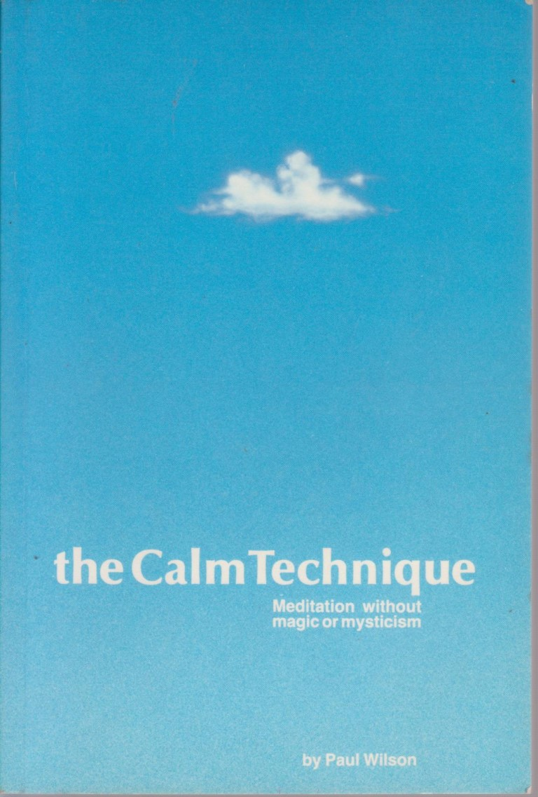 cover image of The Calm Technique, Meditation without Magic or Mysticism, for sale in New Zealand