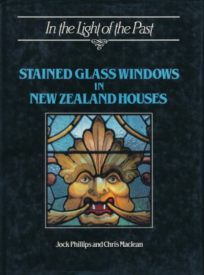 cover image of In the Light of the Past, Stained Glass Windows in New Zealand Houses