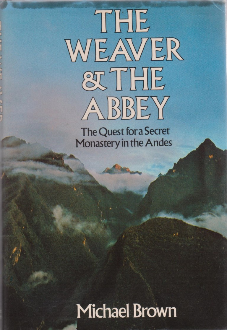 cover image of The Weaver and the Abbey, The Quest for a Secret Monastery in the Andes for sale in New Zealand
