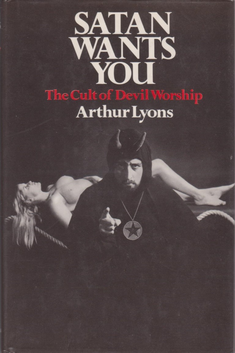 cover image of Satan Wants You, The Cult of Devil Worship., for sale in New Zealand