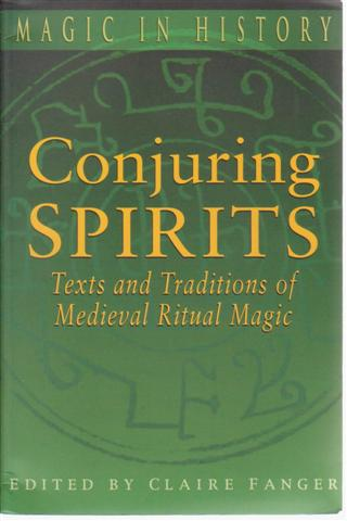 Conjuring Spirits : Texts & Traditions of Late Medieval Ritual Magic. For sale in New Zealand