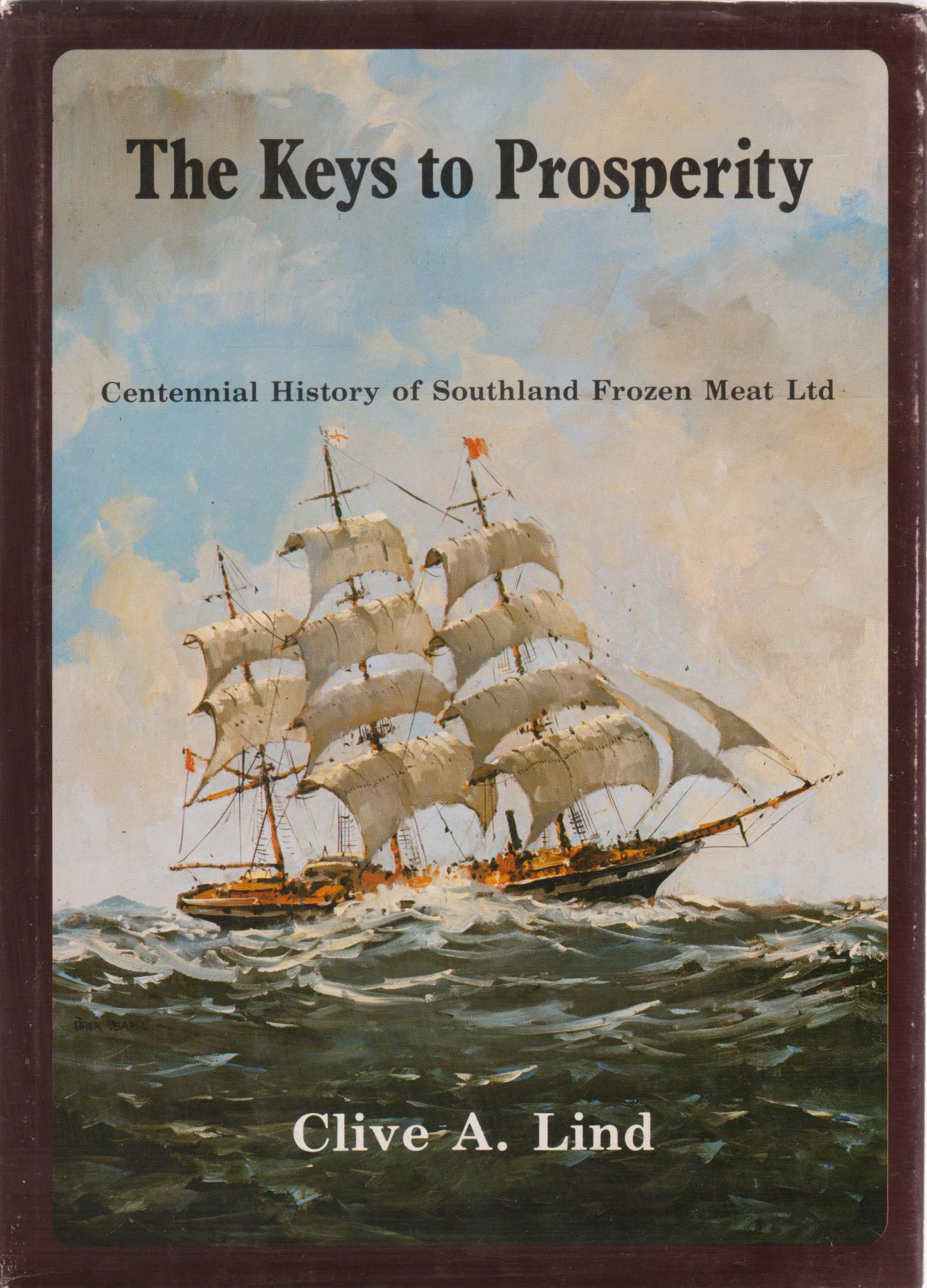 cover image of The Keys to Prosperity, The Centennial History of Southland Frozen Meat Limited.