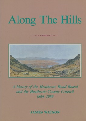 cover image of  Along The Hills, A History of Heathcote 1864-1989 for sale in New Zealand