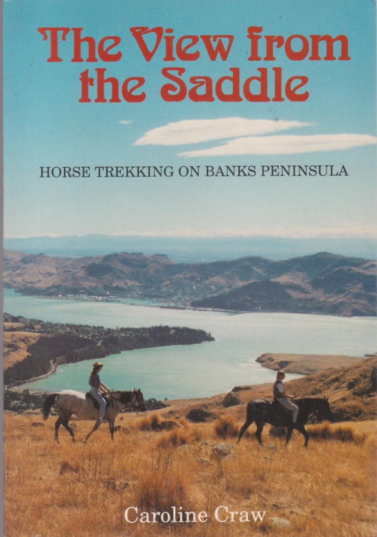 cover image of The View from the Saddle; Horse Trekking on Banks Peninsula, for sale in New Zealand