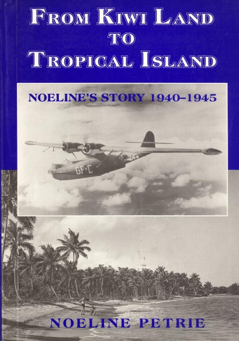 cover image of From Kiwi Land to Tropical Island: Noeline's Story, 1940-1945