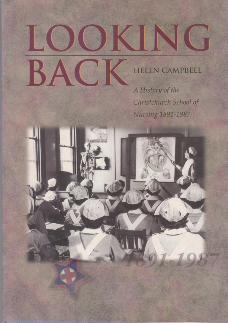 cover image of Looking Back A History of the Christchurch School of Nursing 1891-1987, for sale in New Zealand