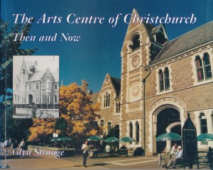 The Arts Centre of Christchurch, Then and Now