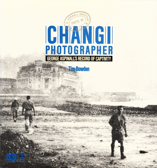 cover image of Changi Photographer: George Aspinall's Record of Captivity
