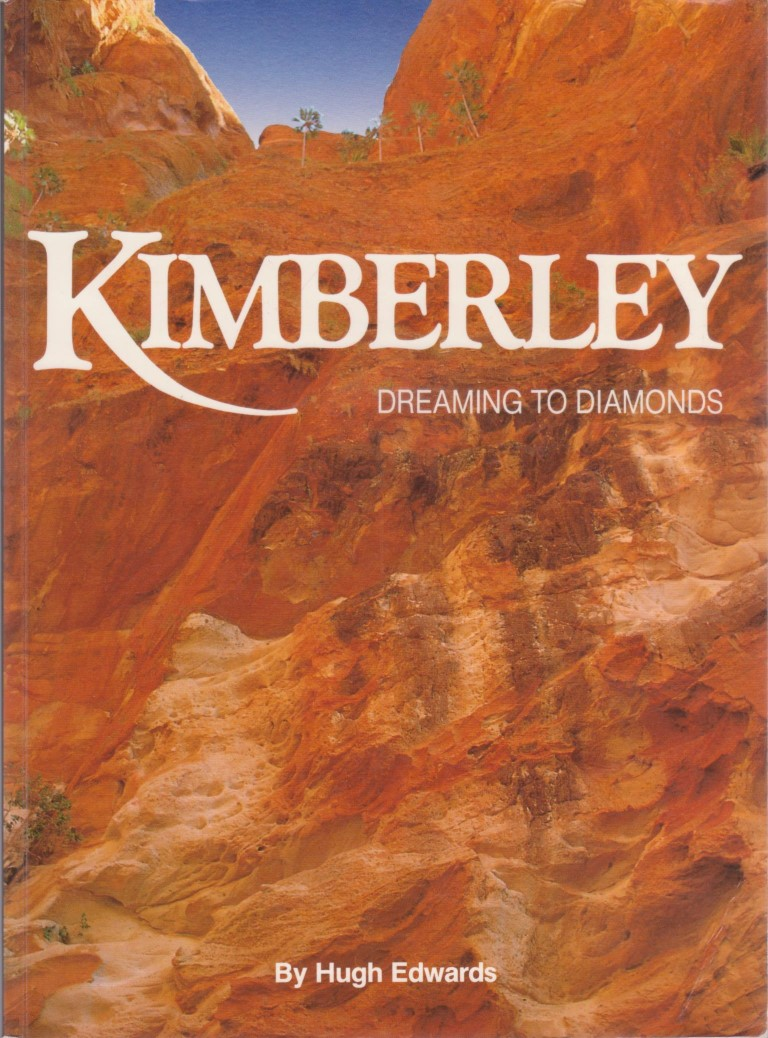 cover image of Kimberley, Dreaming to Diamonds by Hugh Edwards for sale in New Zealand