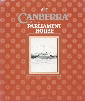 cover image of Canberra and the New Parliament House