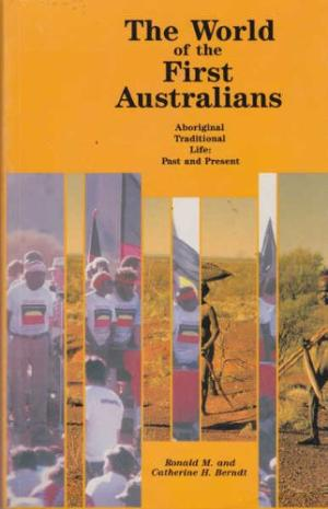 cover image of The World of the First Australians: Aboriginal Traditional Life : Past and Present