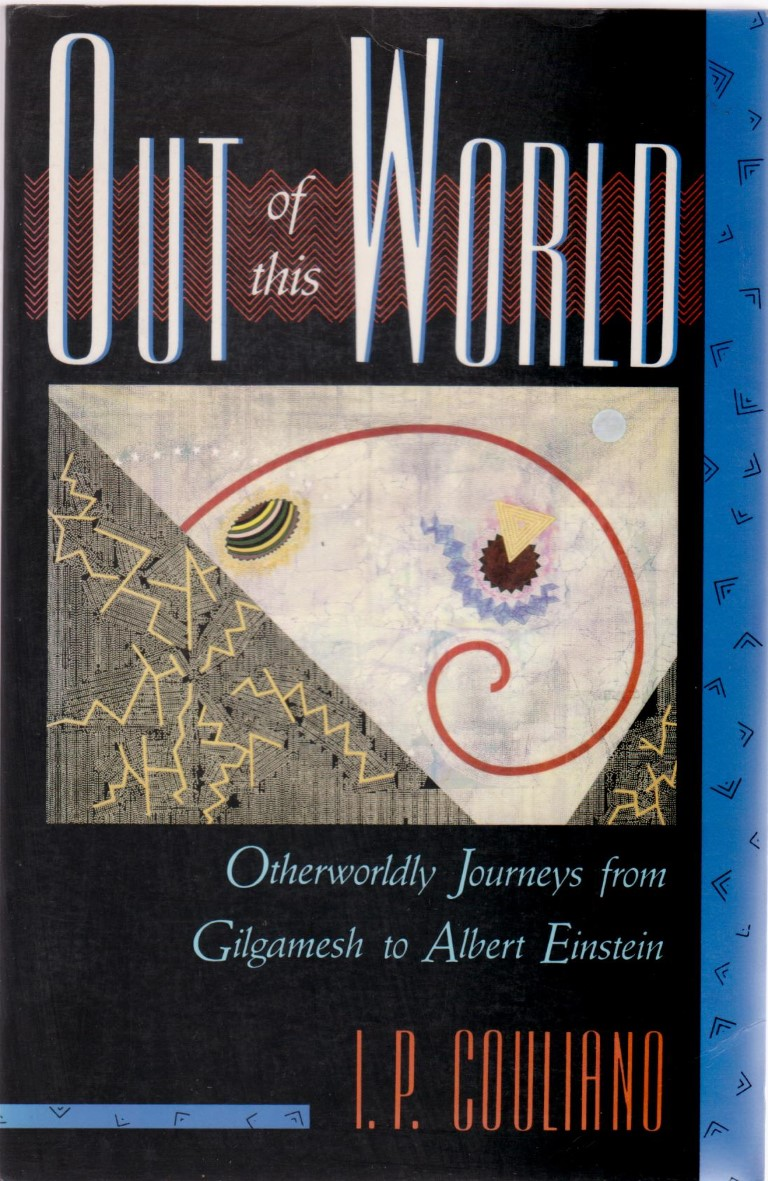 cover image of Out of this World; Otherworldly Journeys from Gilgamesh to Albert Einstein