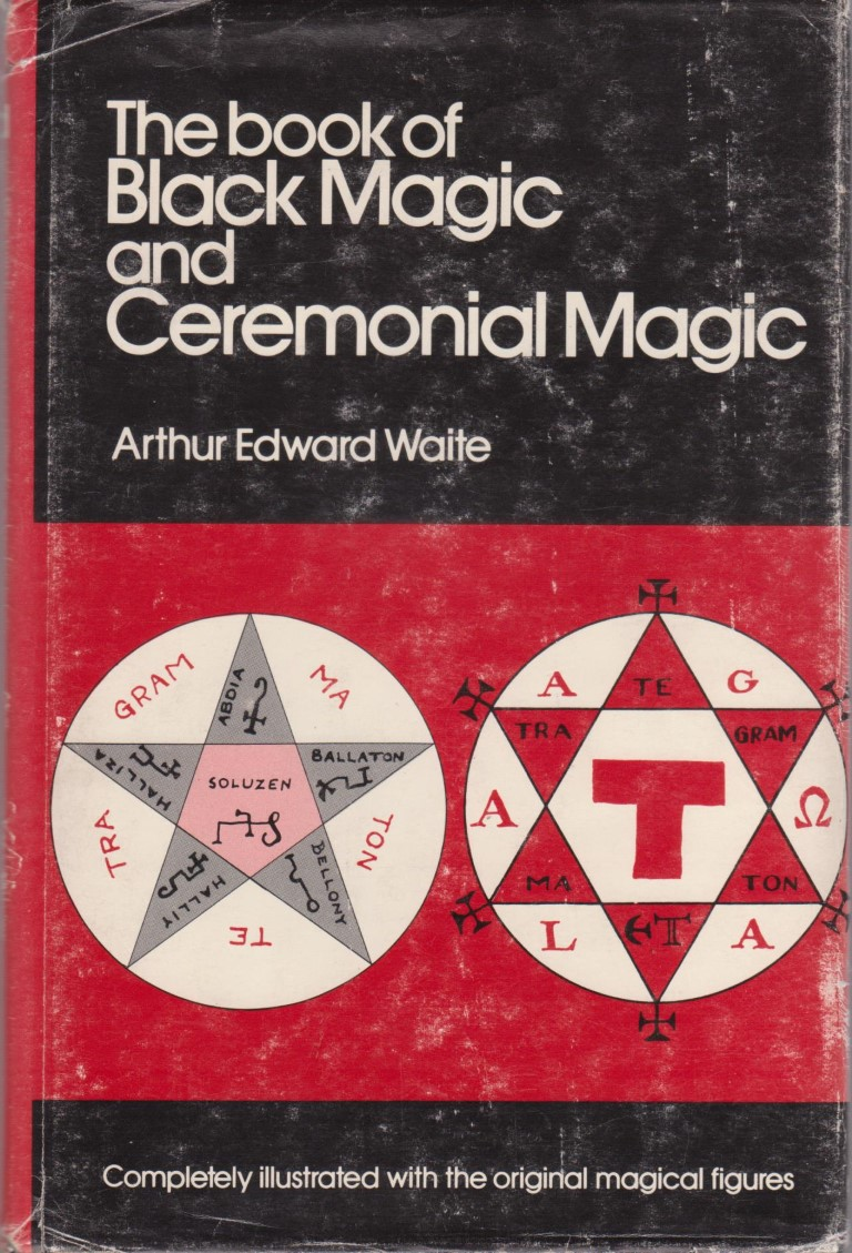 cover image of The Book of Black Magic and Ceremonial Magic, The secret tradition in Goetia : including the rites and mysteries of Goetic theurgy, sorcery and infernal necromancy, for sale in New Zealand