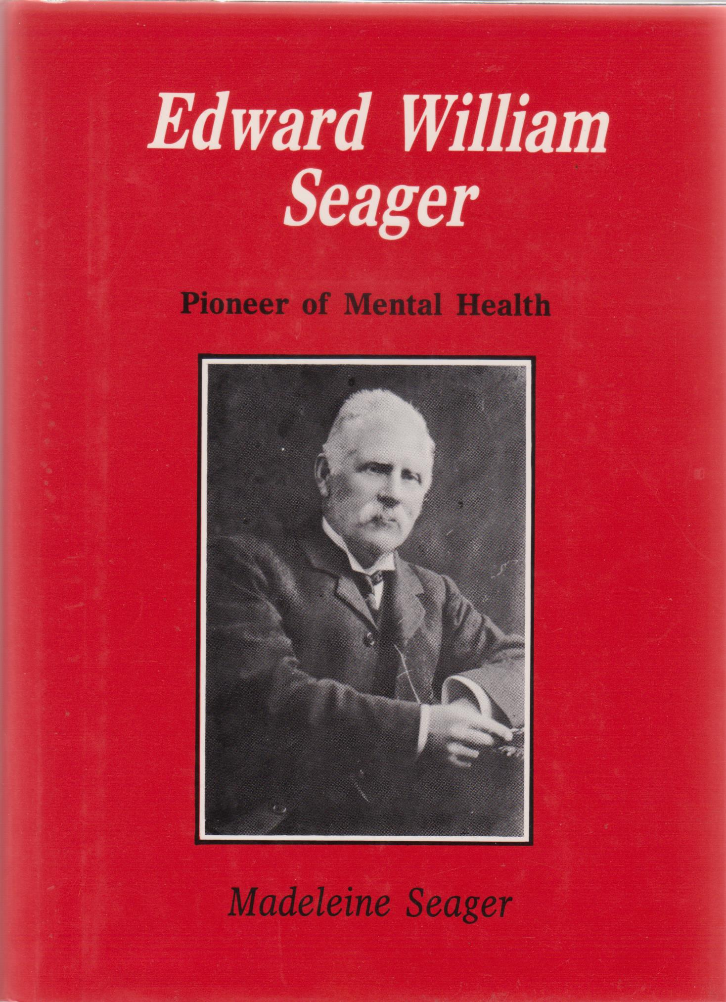 cover image of Edward William Seager, Pioneer of Mental Health for sale in New Zealand