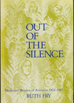 cover image of Out of the Silence, Methodist Women of Aotearoa 1822-1985
