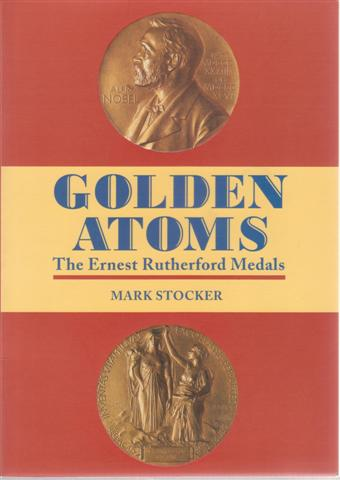 Golden Atoms; The Ernest Rutherford Medals for sale in New Zealand