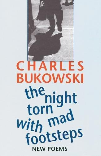 cover image of The Night Torn Mad With Footsteps, New poems by Bukowski