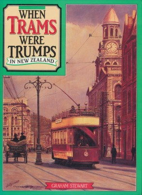 Graham STEWART When Trams were Trumps in New Zealand. For sale in New Zealand