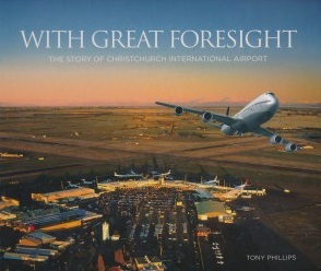cover image of  With Great Foresight,The Story of Christchurch International Airport, for sale in New Zealand