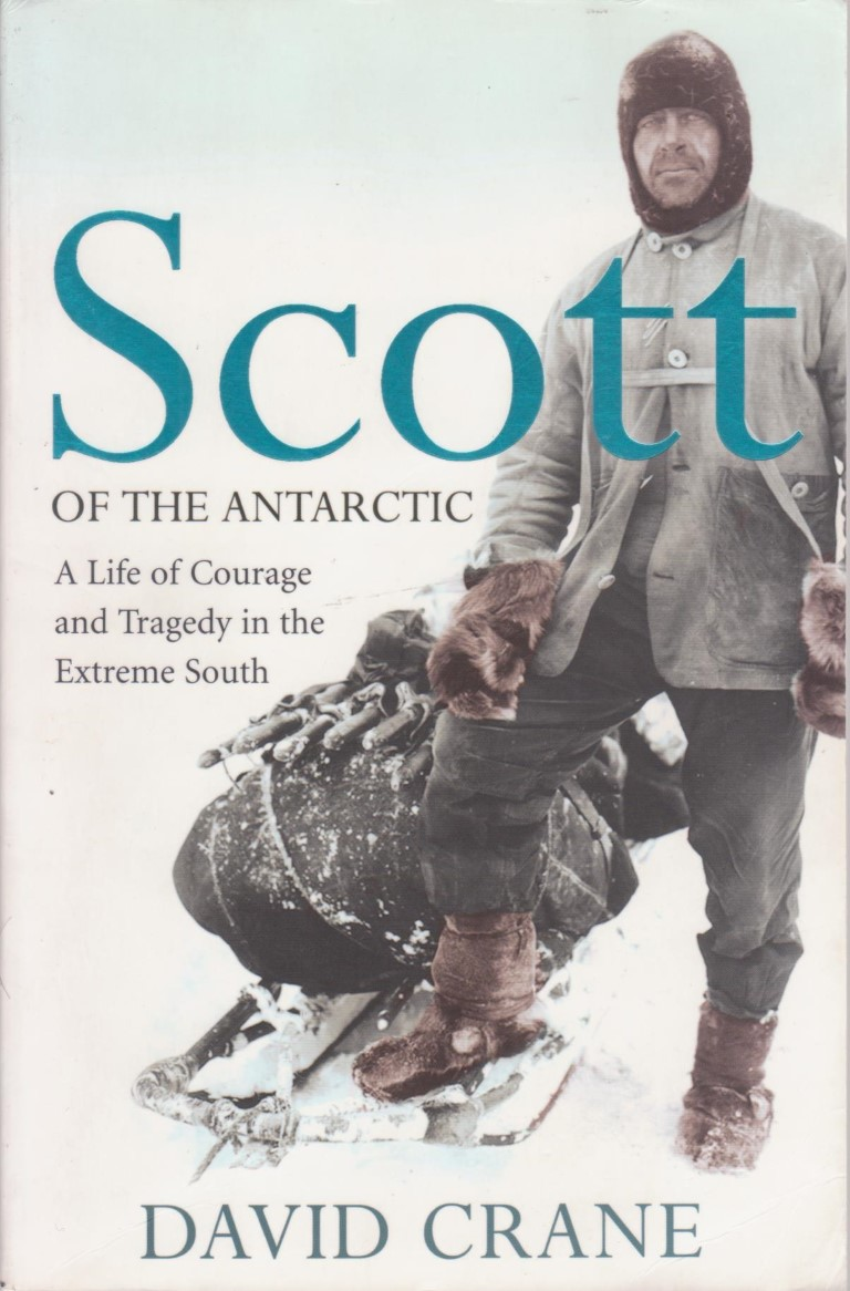 cover image of Scott of the Antarctic, A Life of Courage and Tragedy in the Extreme South for sale in New Zealand
