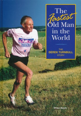cover image of The Fastest Old Man in the World, The Derek Turnbull Story