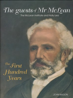 cover image of The Guests of Mr. McLean, The McLean Institute and Holly Lea for sale in New Zealand