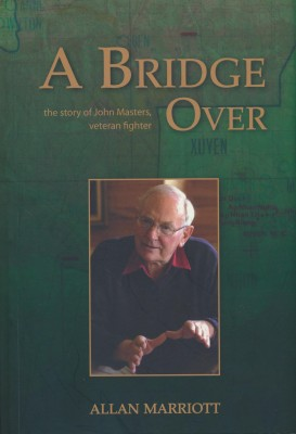 cover image of A Bridge Over; The story of John Masters, veteran fighter.