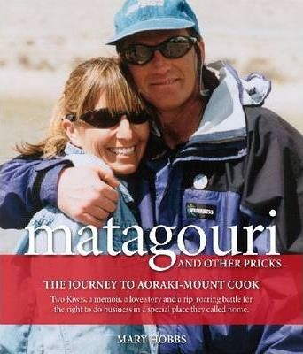 cover image of Matagouri and Other Pricks; The Journey to Aorangi-Mount Cook