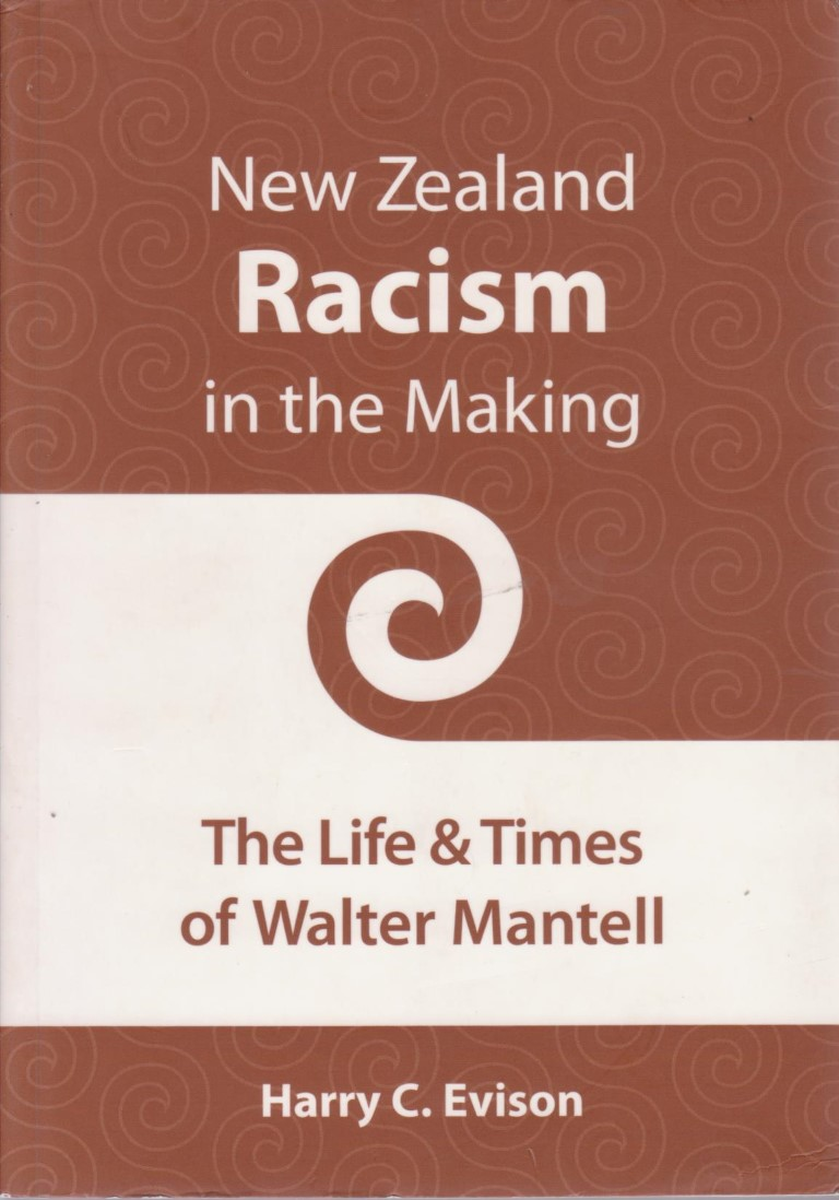 cover image of New Zealand Racism in the Making: The Life & Times of Walter Mantell for sale in New Zealand