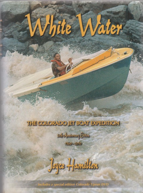 cover image of White Water, The Colorado Jet Boat Expedition 50th Anniversary Edition 1960-2010.