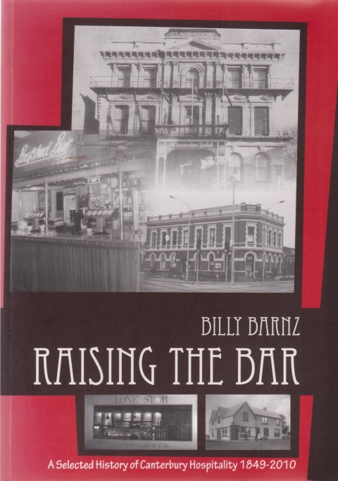 cover image of Raising the Bar, A selected history of Canterbury hospitality 1849-2010