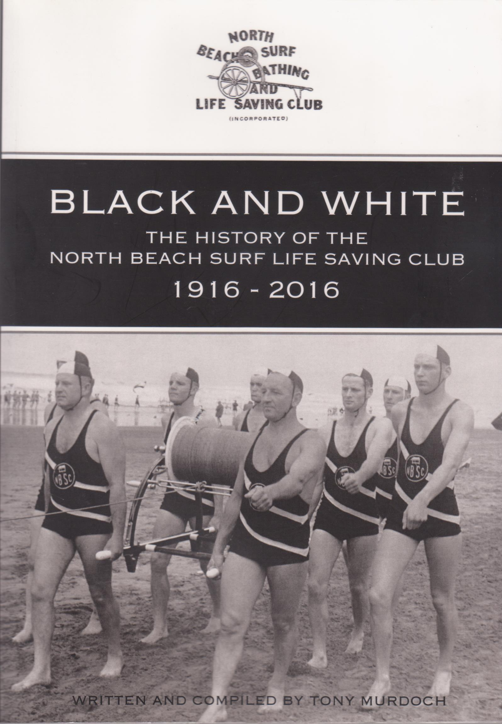 cover image of Black and White; The History of the North Beach Surf Life Saving Club 1916-2016, for sale in New Zealand