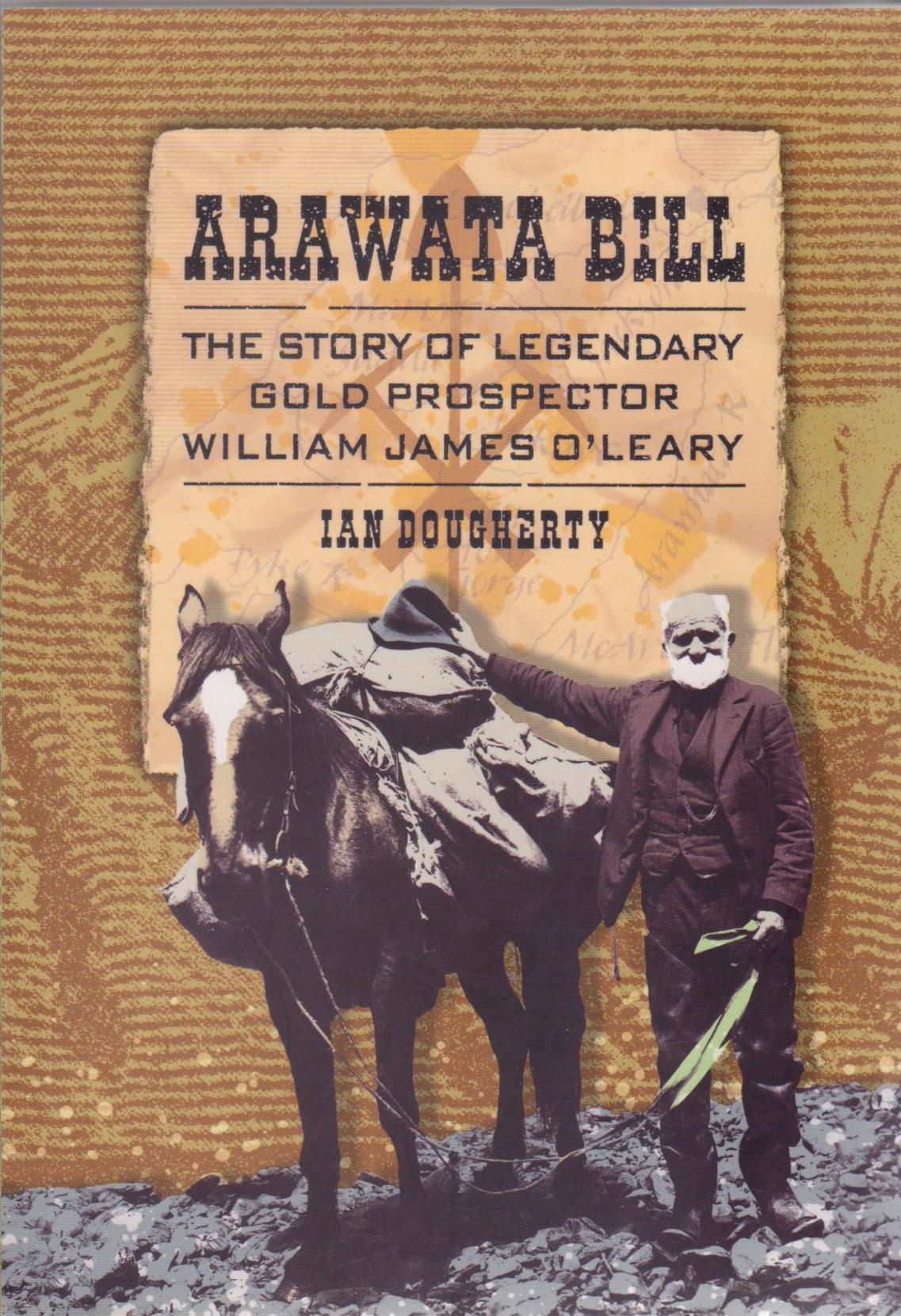 cover image of Arawata Bill, The story of legendary gold prospector William James O'Leary