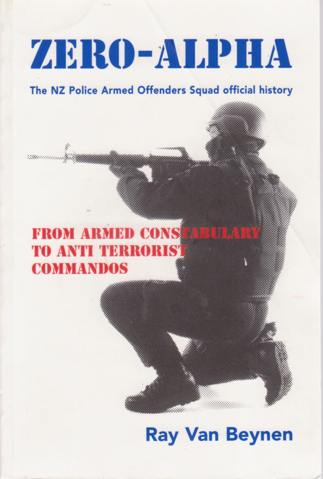 cover image of Zero-Alpha The New Zealand Armed Offenders Squad official history for sale in New Zealand