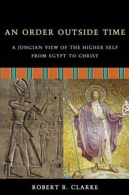cover image of An Order Outside Time : A Jungian View of the Higher Self from Egypt to Christ for sale in New Zealand