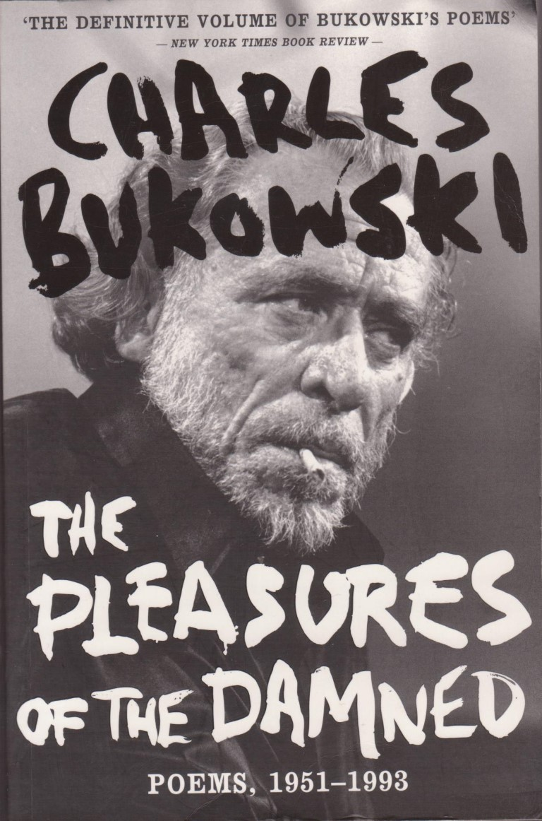 cover image of The Pleasures of the Damned : Selected Poems 1951-1993 by Charles Bukowski